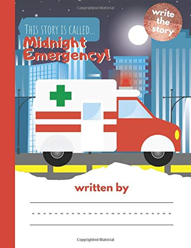 This Story is Called... Medical Emergency!: Primary Story Journal Composition and Handwriting and Drawing Book (Write Your Story, Band 8)