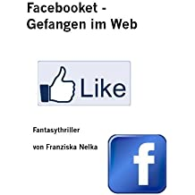 Facebooket - Gefangen im Web