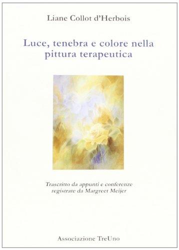 luce-tenebra-e-colore-nella-pittura-terapeutica-trascritto-da-appunti-e-conferenze-registrate-di-mar