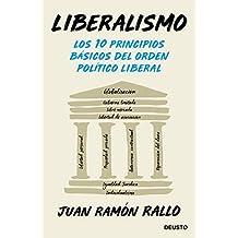 Liberalismo: Los 10 principios básicos del orden liberal (Sin colección)