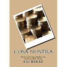 Cosa Nostra: Kleine Sozialgeschichte der sizilianischen Mafia