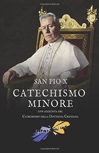 Catechismo Minore: con aggiunta del Catechismo della Dottrina Cristiana