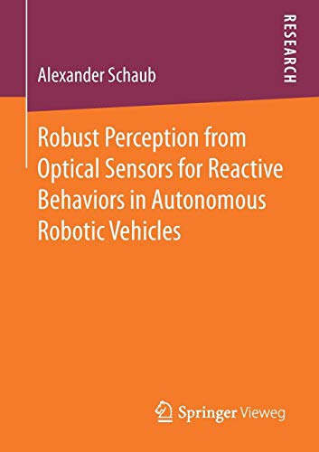Robust Perception from Optical Sensors for Reactive Behaviors in Autonomous Robotic Vehicles Robuste Mobile Pcs