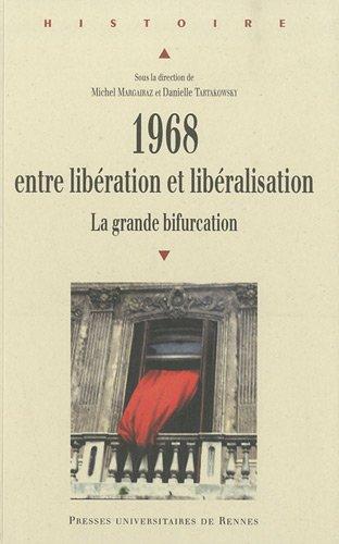 1968, entre libration et libralisation : La grande bifurcation