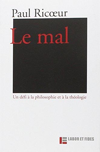 Le mal : Un dfi  la philosophie et  la thologie