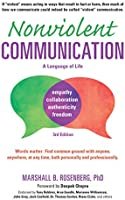 Nonviolent Communication: A Language of Life: Life-Changing Tools for Healthy Relationships (Nonviolent Communication...