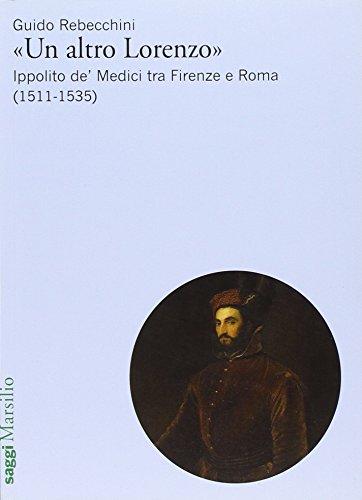 un-altro-lorenzo-ippolito-de-medici-tra-firenze-e-roma-1511-1535