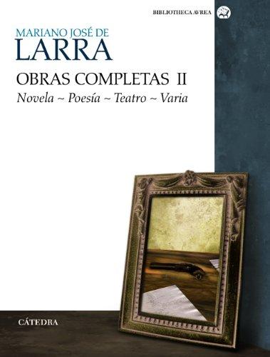 Obras completas. Volumen II: Novela. Poesía. Teatro. Varia: 2 (Bibliotheca Avrea) por Mariano José de Larra