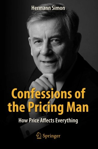 Confessions of the Pricing Man: How Price Affects Everything par Hermann Simon