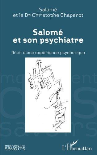 Salomé et son psychiatre: Récit d'une expérience psychotique
