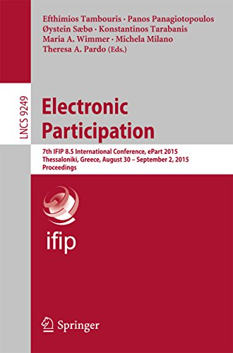 Electronic Participation: 7th IFIP 8.5 International Conference, ePart 2015, Thessaloniki, Greece, August 30 -- September 2, 2015, Proceedings (Lecture Notes in Computer Science)