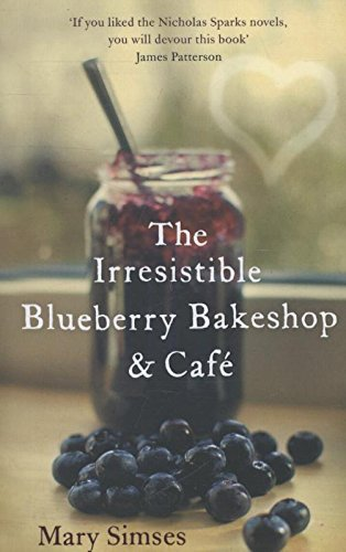 The Irresistible Blueberry Bakeshop and Café: A heartwarming, romantic summer read
