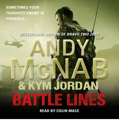 [(Battle Lines: War Torn 2)] [ By (author) Andy McNab, By (author) Kym Jordan, Read by Colin Mace ] [August, 2012]