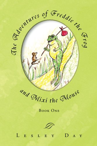 1: The Adventures of Freddie the Frog and Mixi the Mouse: Book One