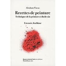 Recettes de peinture : Techniques de la peinture et du dessin ; Feu noir, feu blanc (1DVD)