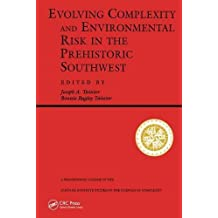Evolving Complexity And Environmental Risk In The Prehistoric Southwest (Santa Fe Institute Studies in the Sciences of Complexity)