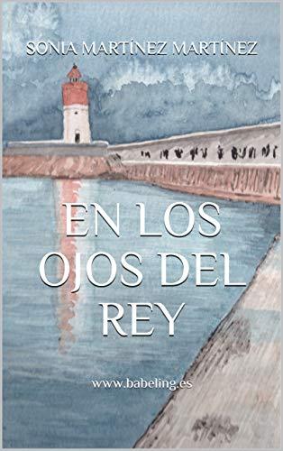 En los ojos del Rey por Sonia Martínez Martínez