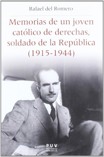 Memorias de un joven católico de derechas, soldado de la República (1915-1944) (Història i Memòria del Franquisme)