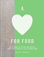 A Love for Food: Recipes from the Fields and Kitchens of Daylesford Farm