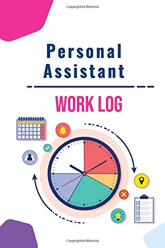 Personal Assistant's daily Work log hourly productivity tracking hours Notebook / Journal 6x9 120 Pages Record your task hours: Personal Assistant ... gift  daily hour tracker journal noteb