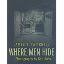 Where Men Hide by James B Twitchell (2008-02-08)