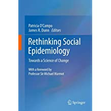 Rethinking Social Epidemiology: Towards a Science of Change