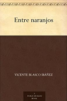 Entre naranjos (Spanish Edition)