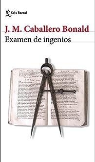 Examen de ingenios par  José Manuel Caballero Bonald