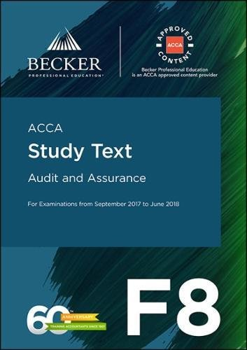 ACCA Approved - F8 Audit and Assurance (September 2017 to June 2018 exams): Study Text