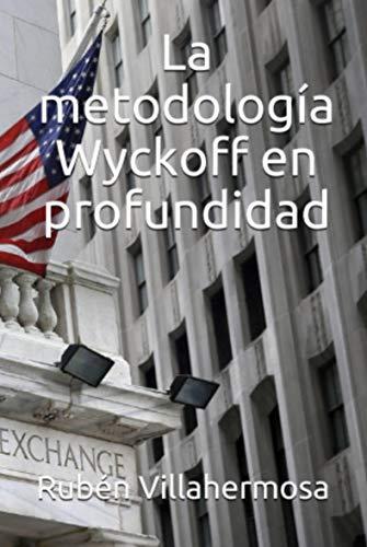 La metodología Wyckoff en profundidad por Rubén Villahermosa