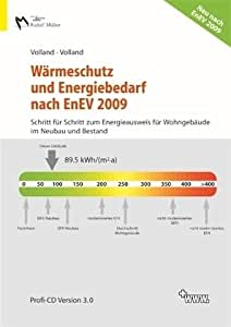 Wärmeschutz und Energiebedarf nach EnEV 2009. Profi-CD-ROM ab Windows XP: Schritt für Schritt zum Energieausweis für Wohngebäude im Neubau und Bestand