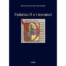 Federico II e i trovatori: 349 (I libri di Viella)