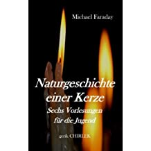 Naturgeschichte einer Kerze.: Sechs Vorlesungen für die Jugend.