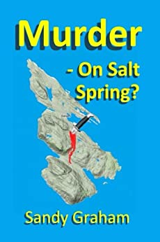 Murder - On Salt Spring? (English Edition) di [Graham, Sandy]