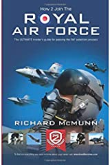 How 2 Join The Royal Air Force: The ULTIMATE insider's guide for passing the RAF selection process (Testing Series) Paperback