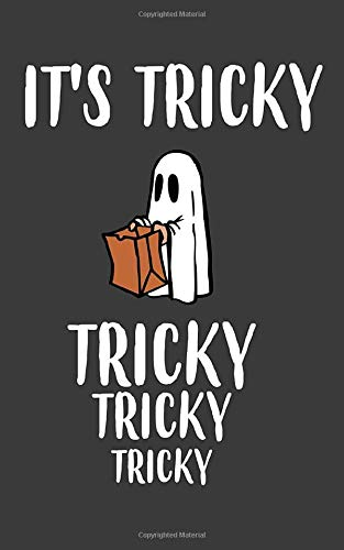 It's Tricky Tricky Tricky: It's Tricky Tricky Tricky Treat Halloween Ghost Notebook - Funny And Cool Doodle Diary Book Gift Idea For Kids Who Love ... Spooky Costume And Trick Or Treating Party