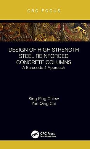 Design of High Strength Steel Reinforced Concrete Columns: A Eurocode 4 Approach (CRC Focus)