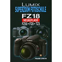LUMIX Superzoom Fotoschule FZ 18/FZ 50/FZ 8/TZ 3