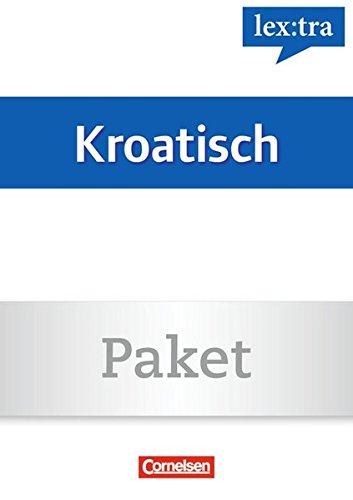 Lextra - Kroatisch - Sprachkurs Plus: Anfänger/Kompaktgrammatik: A1/A2 (Sprachkurs) und A1-B1 (Kompaktgrammatik) - Sprachkurs und Kompaktgrammatik: 02050-8 und 01993-9 im Paket