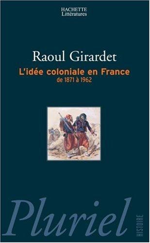 L'ide coloniale en France : De 1871  1962