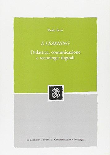 E-learning. didattica, comunicazione e tecnologie digitali