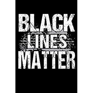 Black Lines Matter: 120 Seiten (6x9 Zoll) Blanko Notizbuch für Auto Freunde I Automechaniker Leeres Notizheft I Mechatroniker Zeichenbuch I Tuner Skizzenbuch