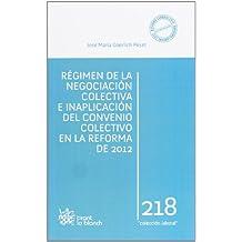 Régimen de la negociación colectiva e inaplicación del convenio colectivo en la reforma de 2012