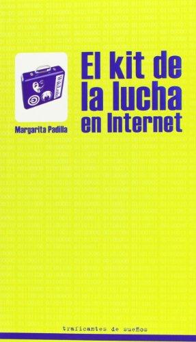 El Kit De La Lucha En Internet (Lecturas Maxima Urgencia)