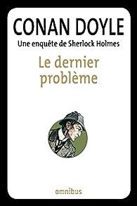 Le dernier problème par Arthur Conan Doyle