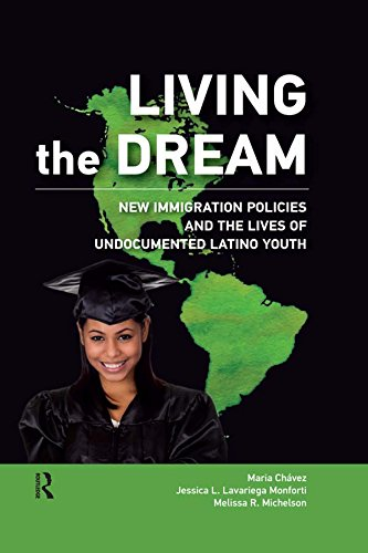 Living the Dream: New Immigration Policies and the Lives of Undocumented Latino Youth (New Critical Viewpoints on Society) (English Edition)