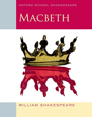 Oxford School Shakespeare: Macbeth por William Shakespeare