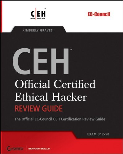 CEH: Official Certified Ethical Hacker Review Guide: Exam 312-50 by Kimberly Graves (2007-02-27) par Kimberly Graves