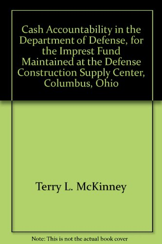 Cash Accountability in the Department of Defense, for the Imprest Fund Maintained at the Defense Construction Supply Center, Columbus, Ohio
