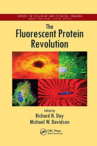 The Fluorescent Protein Revolution (Cellular and Clinical Imaging)